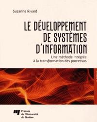 Le développement de systèmes d'information- Une méthode intégrée à la transformation des processus - Suzanne Rivard |