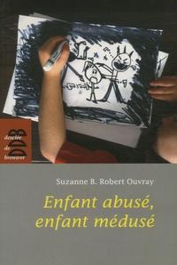 Suzanne Robert-Ouvray - Enfant abusé, enfant médusé.