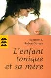 Suzanne Robert-Ouvray - L'enfant tonique et sa mère.
