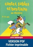 Suzanne Rominger-Prud'homme et Anne-Catherine Vivet Remy - Contes, fables et bestiaire au théâtre - 9-13 ans.