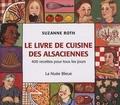 Suzanne Roth - Le livre de cuisine des Alsaciennes - 400 recettes pour tous les jours.