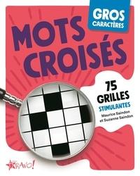 Suzanne Saindon et Maurice Saindon - Mots croisés - 75 grilles stimulantes.