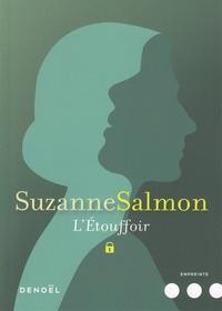 Suzanne Salmon - L'étouffoir.
