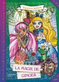 Suzanne Selfors - Ever After High - La Magie de Ginger.