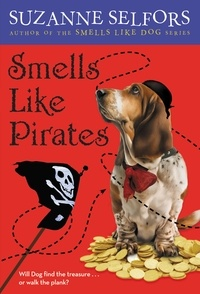 Suzanne Selfors - Smells Like Pirates.