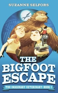 Suzanne Selfors et Dan Santat - The Bigfoot Escape - Book 1.