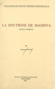 Suzanne Siauve - La doctrine de Madhva : dvaita-vedānta.