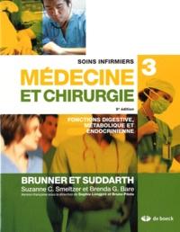 Suzanne Smeltzer et Brenda Bare - Soins infirmiers médecine et chirurgie - Volume 3, Fonctions digestive, métabolique et endocrinienne.