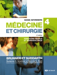 Soins infirmiers médecine et chirurgie- Volume 4, Fonctions rénale et reproductrice - Suzanne Smeltzer pdf epub