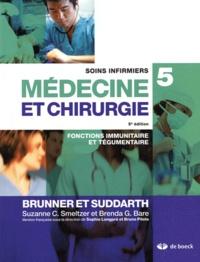 Suzanne Smeltzer et Brenda Bare - Soins infirmiers médecine et chirurgie - Volume 5, Fonctions immunitaire et tégumentaire.