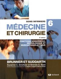 Suzanne Smeltzer et Brenda Bare - Soins infirmiers médecine et chirurgie - Volume 6, Fonctions sensorielle, neurologique et musculosquelettique.