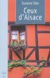 Suzanne Tabo - Ceux d'Alsace - Qui s'en soucie encore, Chronique d'une famille alsacienne.