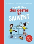 Suzanne Tartière et Sophie Bordet-Petillon - Le petit livre des gestes qui sauvent.