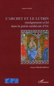 Rhonealpesinfo.fr L'archet et le lutrin - Enseignement et foi dans la poésie médiévale d'oc Image