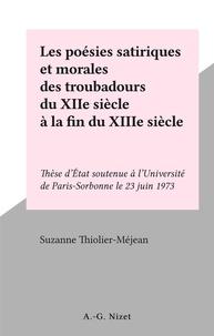 Suzanne Thiolier-Méjean - Les poésies satiriques et morales des troubadours du XIIe siècle à la fin du XIIIe siècle - Thèse d'État soutenue à l'Université de Paris-Sorbonne le 23 juin 1973.