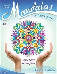 Mandalas du lâcher-prise - Je me libère de mes peurs.pdf