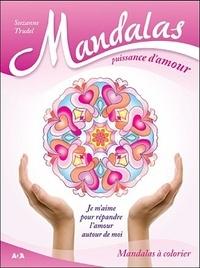 Suzanne Trudel - Mandalas puissance d'amour - Je m'aime pour répandre l'amour autour de moi.