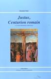Suzanne Tunc - Justus, Centurion romain - L'un des premiers chrétiens.