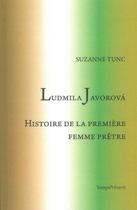 Suzanne Tunc - Ludmila Javorova - Histoire de la première femme prêtre.