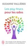 Suzanne Vallières - Les psy-trucs pour les ados.