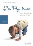 Suzanne Vallières - Les Psy-trucs pour les enfants de 0 à 3 ans.