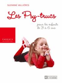 Suzanne Vallières - Les Psy-trucs pour les enfants de 3 à 6 ans.