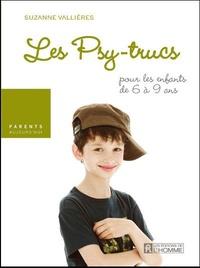 Suzanne Vallières - Les Psy-trucs pour les enfants de 6 à 9 ans.