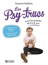 Suzanne Vallières - Les psy-trucs pour les préados de 9 à 12 ans.