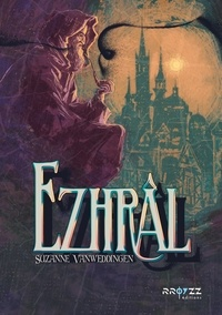Téléchargement au format txt des ebooks gratuits Ezhrâl par Suzanne Vanweddingen 9782363721341 FB2 (Litterature Francaise)