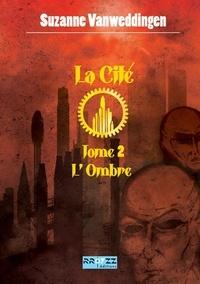 Télécharger des pdfs de livres La Cité  - 2 - L'Ombre