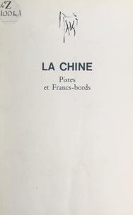 Suzanne Vayssac et Emmanuel Hérédia - La Chine - Pistes et francs-bords.