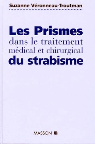 Suzanne Véronneau-Troutman - Les prismes dans le traitement médical et chirurgical du strabisme.