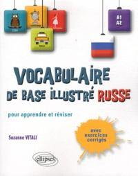 Suzanne Vitali - Vocabulaire de base illustré Russe pour apprendre et réviser A1 A2 - Avec exercices corrigés.