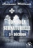 Suzanne Williams - Décision - Tombola surnaturelle, T3.