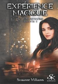 Livres en ligne gratuits à lire et à télécharger Expérience magique  - Tome 2, Créateurs partie 1 CHM DJVU par Suzanne Williams 9782819105206