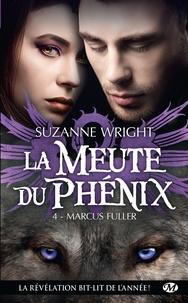 Suzanne Wright - La Meute du Phénix Tome 4 : Marcus Fuller.