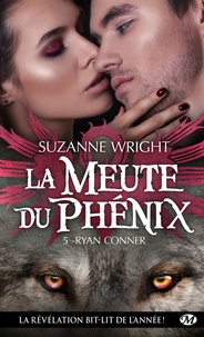 Suzanne Wright - La Meute du Phénix Tome 5 : Ryan Conner.