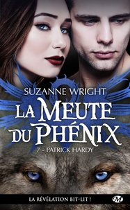 Suzanne Wright - La Meute du Phénix Tome 7 : Patrick Hardy.