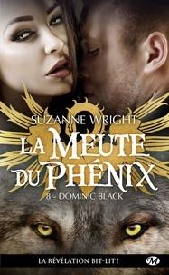 Suzanne Wright - La Meute du Phénix Tome 8 : Dominic Black.