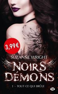 Suzanne Wright - Noirs démons Tome 1 : Tout ce qui brûle.