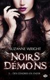 Suzanne Wright - Noirs démons Tome 3 : Des cendres en enfer.