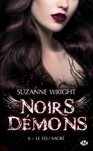 Suzanne Wright - Noirs démons Tome 6 : Le feu sacré.