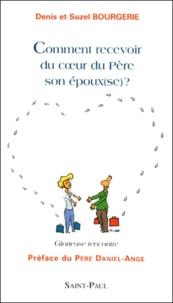 Comment recevoir du coeur du Père son époux(se) ? - Suzel Frem Bourgerie |