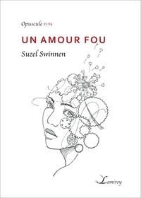 Suzel Swinnen et Serge Guérit - Un amour fou.