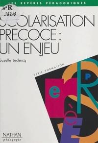Suzelle Leclercq et Sylviane Brun-Bourguignon - Scolarisation précoce : un enjeu.