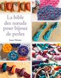 Suzen Millodot - La bible des noeuds pour bijoux de perles.
