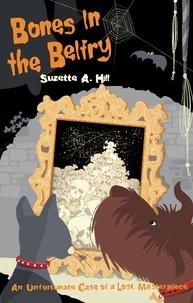 Suzette A. Hill - Bones in the Belfry.