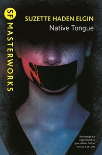 Suzette Haden Elgin - Native Tongue.