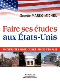 Suzette Marko-Michel - Faire ses études aux Etats-Unis - Universités américaines : mode d'emploi.