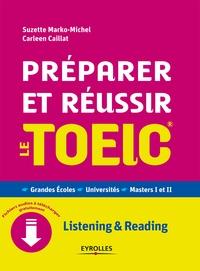 Suzette Marko-Michel et Carleen Caillat - Préparer et réussir le TOEIC - Listening & Reading.